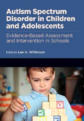 Autism Spectrum Disorder in Children and Adolescents by Lee A. Wilkinson