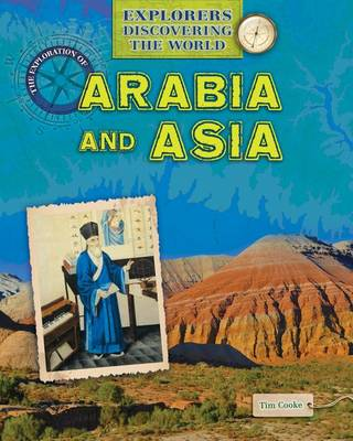 The Exploration of Arabia and Asia by Tim Cooke