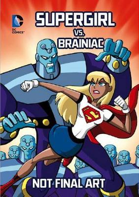 Supergirl vs. Brainiac by ,Scott Sonneborn
