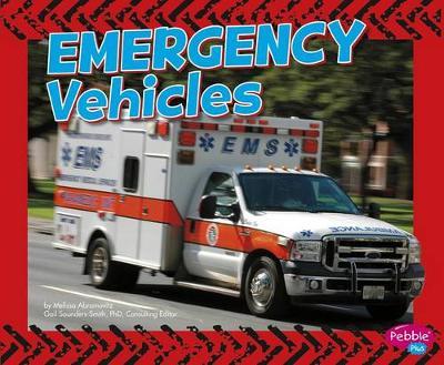 Emergency Vehicles by Melissa Abramovitz