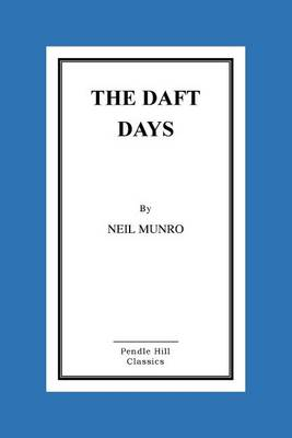 The Daft Days by Neil Munro
