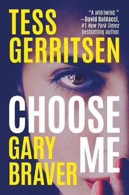 Choose Me by Tess Gerritsen