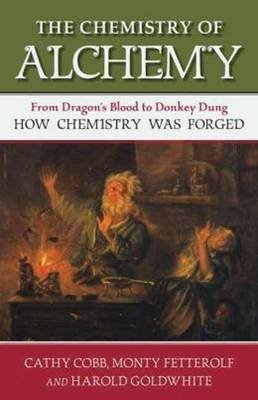 The Chemistry Of Alchemy by Cathy Cobb