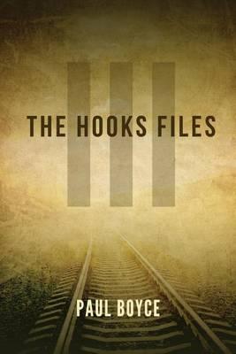 The Hooks Files III by Paul Boyce