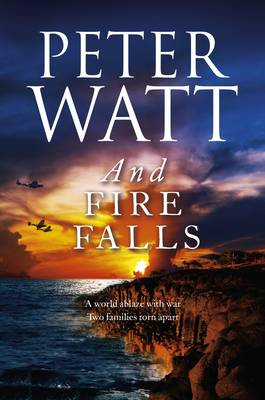 And Fire Falls by Peter Watt