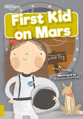 First Kid on Mars by Kirsty Holmes
