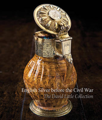 English Silver Before the Civil War by Timothy B. Schroder