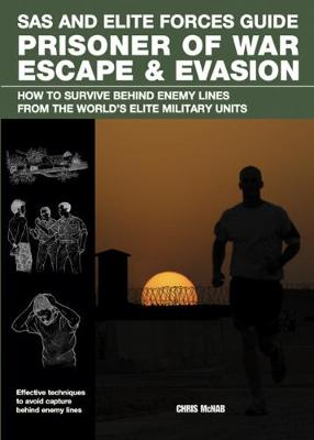 Prisoner of War Escape & Evasion by Chris McNab