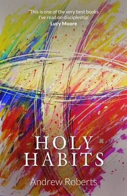 Holy Habits by Andrew Roberts
