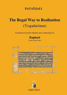 The Regal Way to Realization (Yogadarsana) by Patanjali