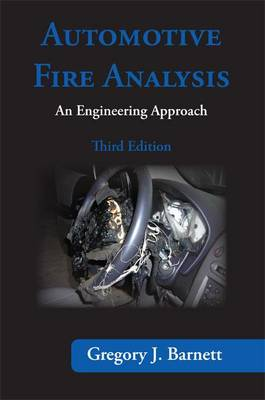 Automotive Fire Analysis, Third Edition by Gregory Barnett