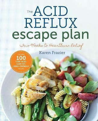 The Acid Reflux Escape Plan by Sonoma Press