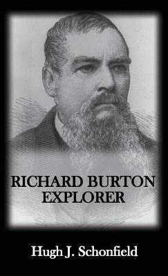 Richard Burton Explorer by Hugh J Schonfield