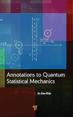 Annotations to Quantum Statistical Mechanics by In-Gee Kim