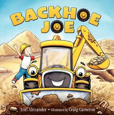 Backhoe Joe by Lori Alexander