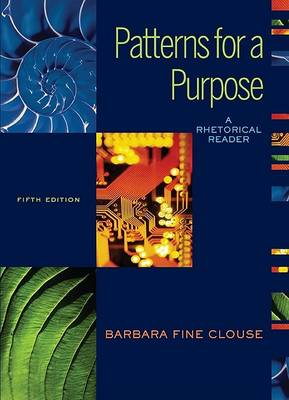 Patterns for A Purpose: A Rhetorical Reader (book Alone) by Clouse