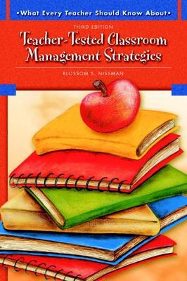 What Every Teacher Should Know About Teacher-Tested Classroom Management Strategies book