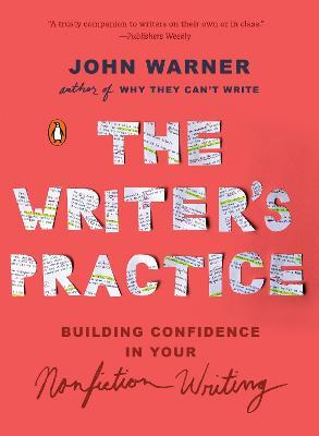 The Writer's Practice by John Warner