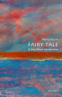 Fairy Tale: A Very Short Introduction by Marina Warner