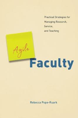 Agile Faculty by Rebecca Pope-Ruark