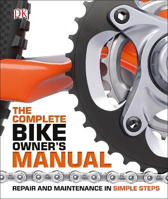 The Complete Bike Owners Manual by DK