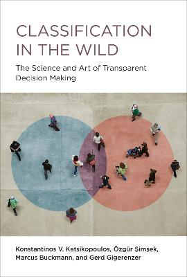 Classification in the Wild: The Art and Science of Transparent Decision Making book