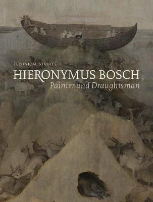 Hieronymus Bosch, Painter and Draughtsman by Matthijs Ilsink