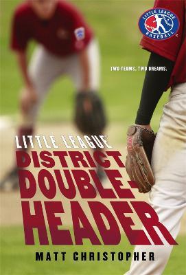 District Doubleheader by Matt Christopher