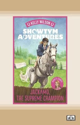 Showtym Adventures 7: Jackamo, the Supreme Champion by Kelly Wilson