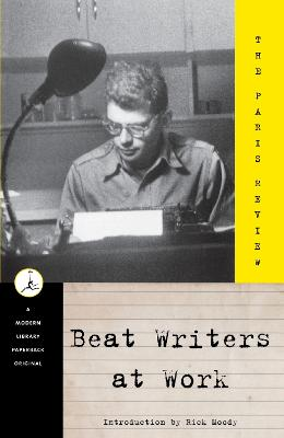 Beat Writers At Work by Rick Moody