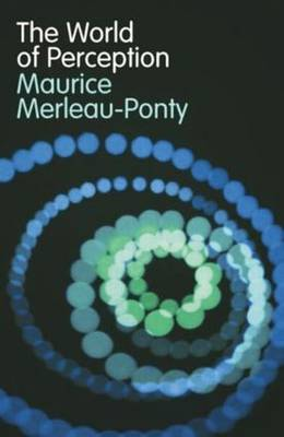The The World of Perception by Maurice Merleau-Ponty