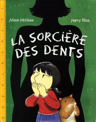 La Sorciere Des Dents by Alison McGhee