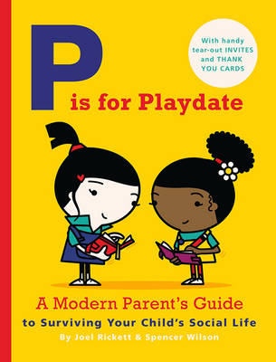 P is for Playdate by Joel Rickett