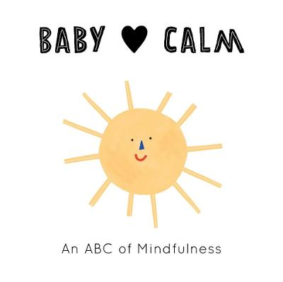 Baby Loves: Calm: An ABC of Mindfulness by Anna Katharina Jansen