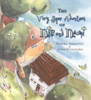 The Very Super Adventures of Nic and Naomi by Venero Armanno
