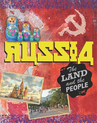 Land and the People: Russia by Cath Senker