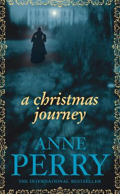 Christmas Journey (Christmas Novella 1) by Anne Perry