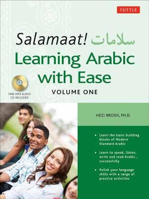 Salamaat! Learning Arabic with Ease: Learn the Basic Building Blocks of Modern Standard Arabic: Includes MP3 Audio Files by Hezi Brosh