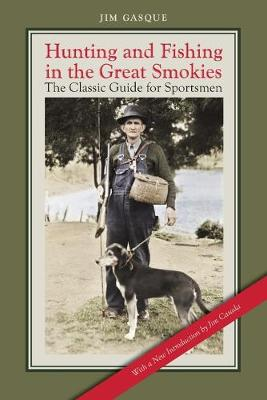 Hunting and Fishing in the Great Smokies by Jim Casada