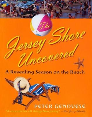 Jersey Shore Uncovered by Peter Genovese