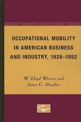Occupational Mobility in American Business and Industry, 1928-1952 by James C. Abegglen