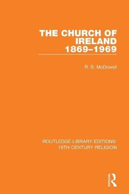 The The Church of Ireland 1869-1969 by R. B. McDowell