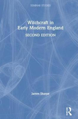 Witchcraft in Early Modern England by James Sharpe