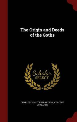 The Origin and Deeds of the Goths book