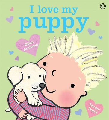 I Love My Puppy by Giles Andreae