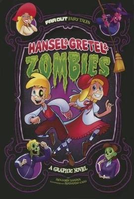Hansel & Gretel & Zombies: A Graphic Novel by Benjamin Harper