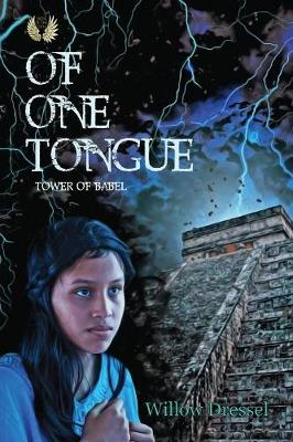 Of One Tongue by Willow Dressel