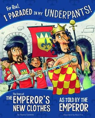 For Real, I Paraded in My Underpants! by Nancy Loewen