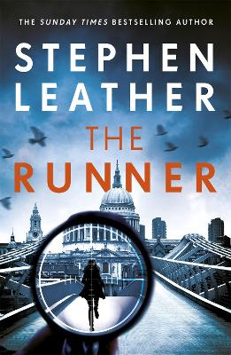 The Runner: The next heart-stopping thriller from bestselling author of the Dan 'Spider' Shepherd series by Stephen Leather