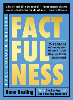 Factfulness Illustrated: Ten Reasons We're Wrong About the World - Why Things are Better than You Think by Hans Rosling